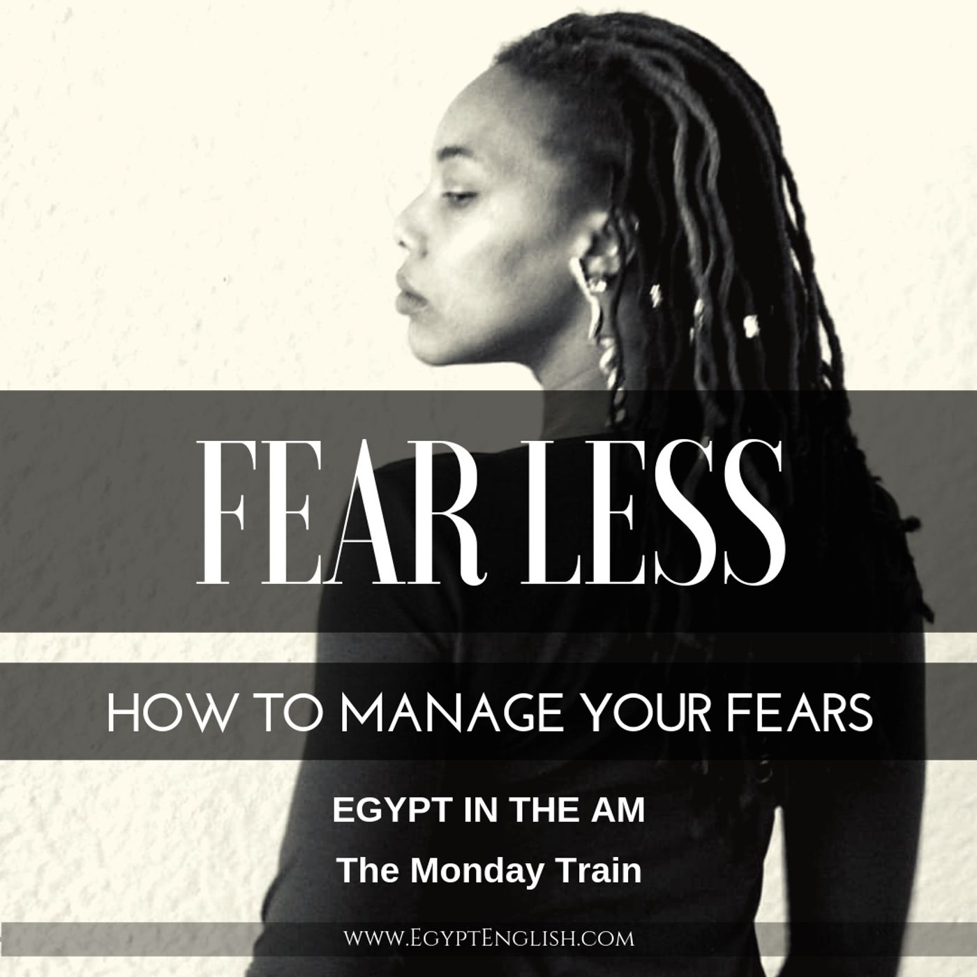 #003 How to Manage Your Fears