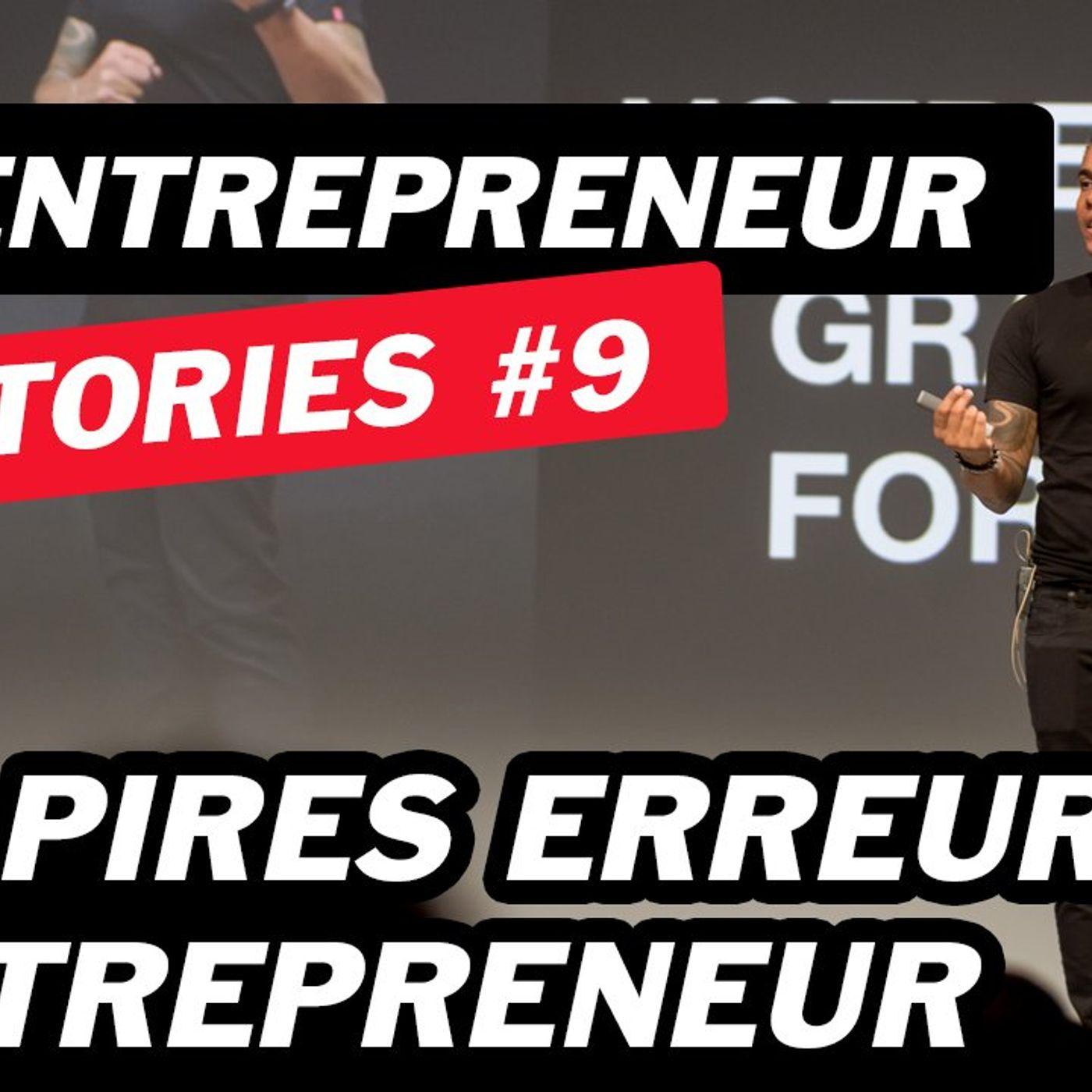 Mes pires erreurs d'entrepreneur - Gamentrepreneur Story #9