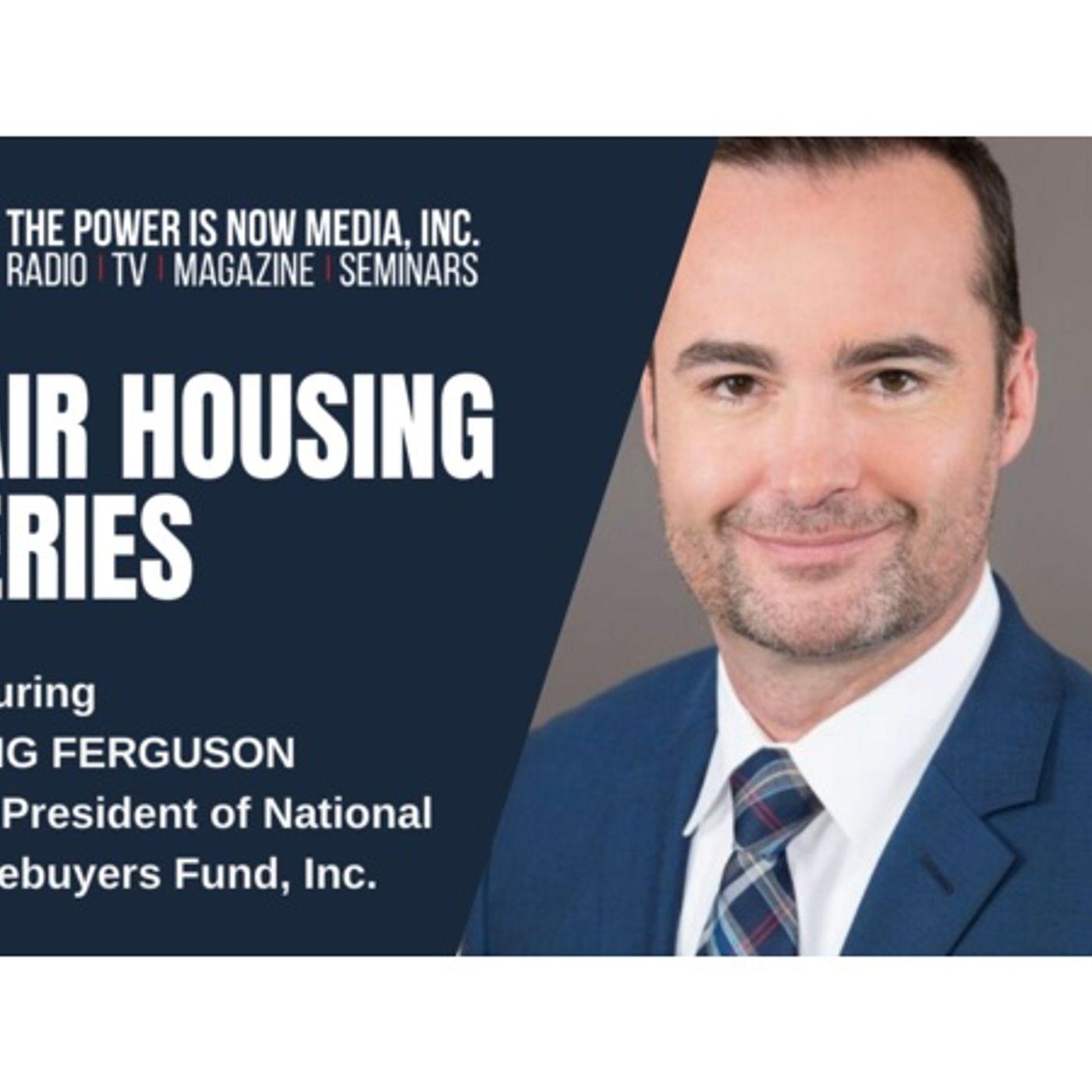 The Power Is Now Media Fair Housing Series 2021: Craig Ferguson