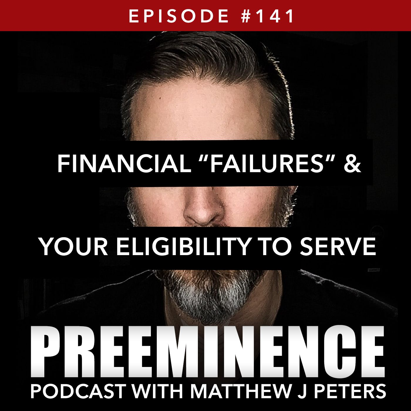 141 - Financial Failure & Your Eligibility to Serve