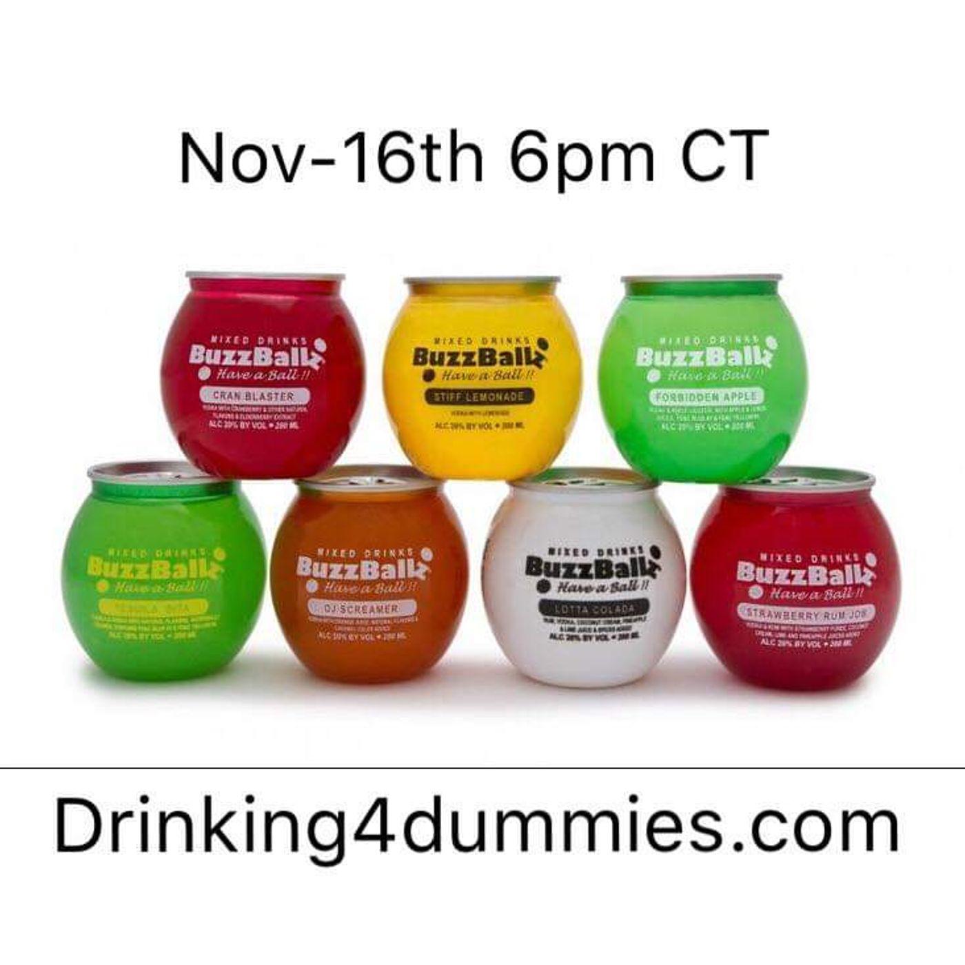 Drinking 4 Dummies Buzz Ball Episode