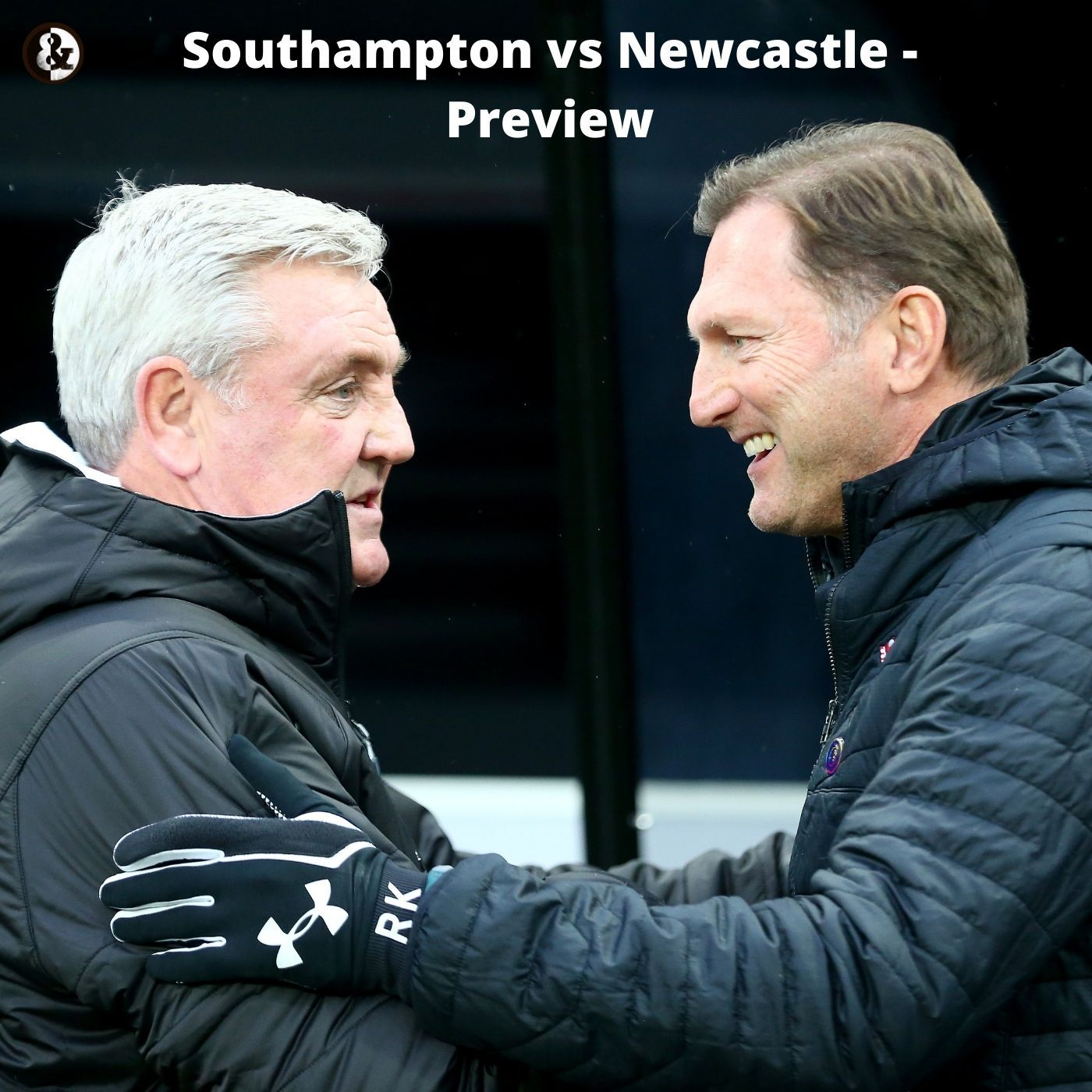 Southampton vs Newcastle Preview - The Magpies could break into the top 4