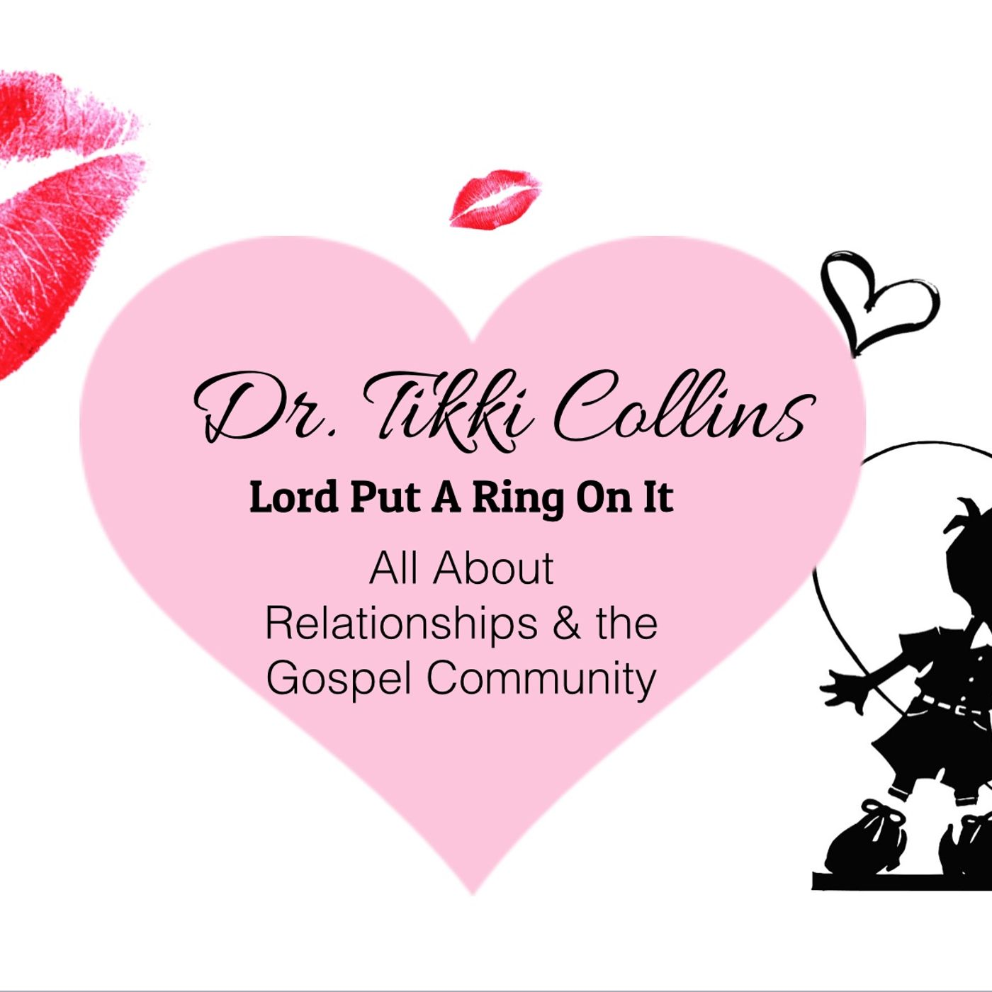 Lord Put A Ring On It  Dr. Tikki Collins