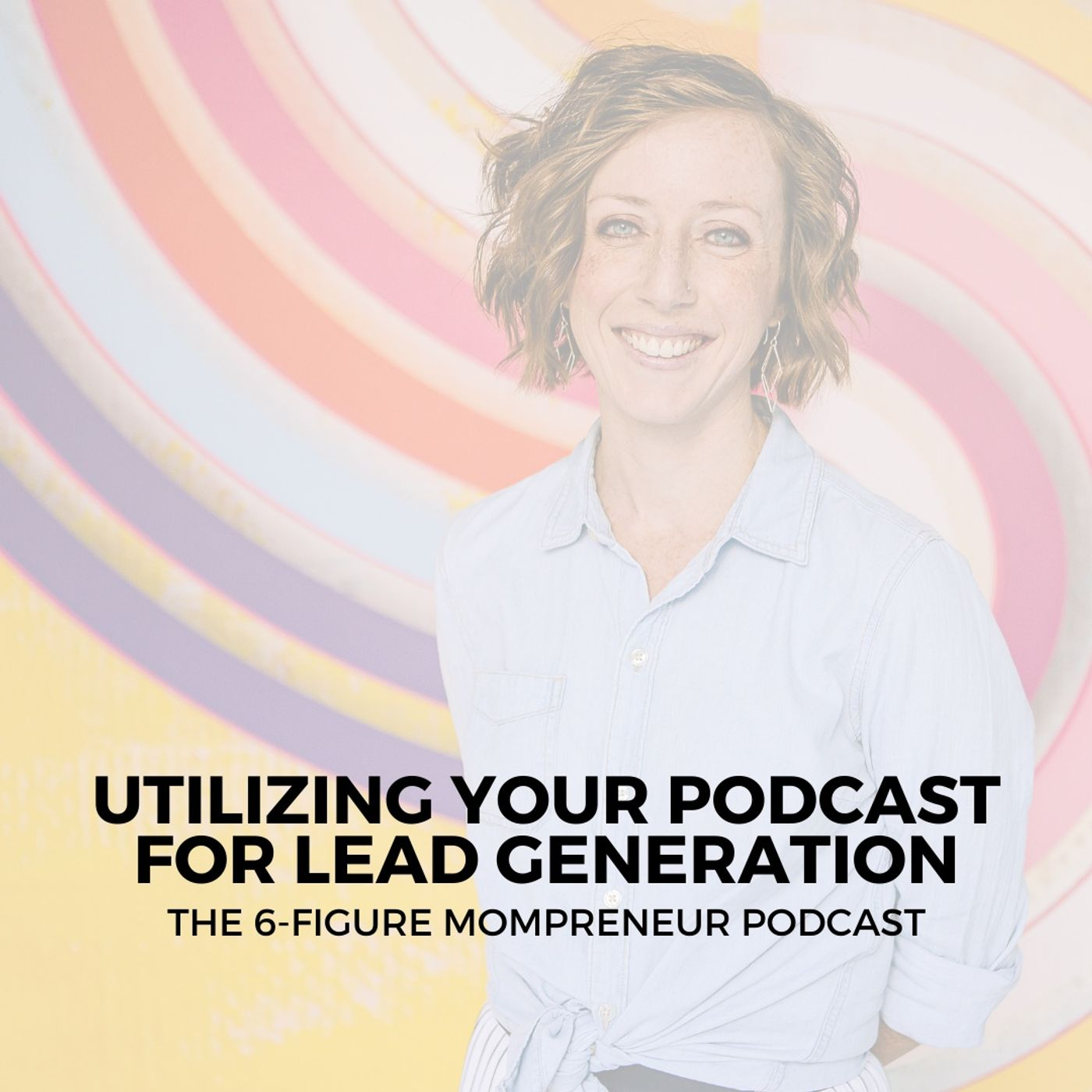 Utilizing your podcast for lead generation