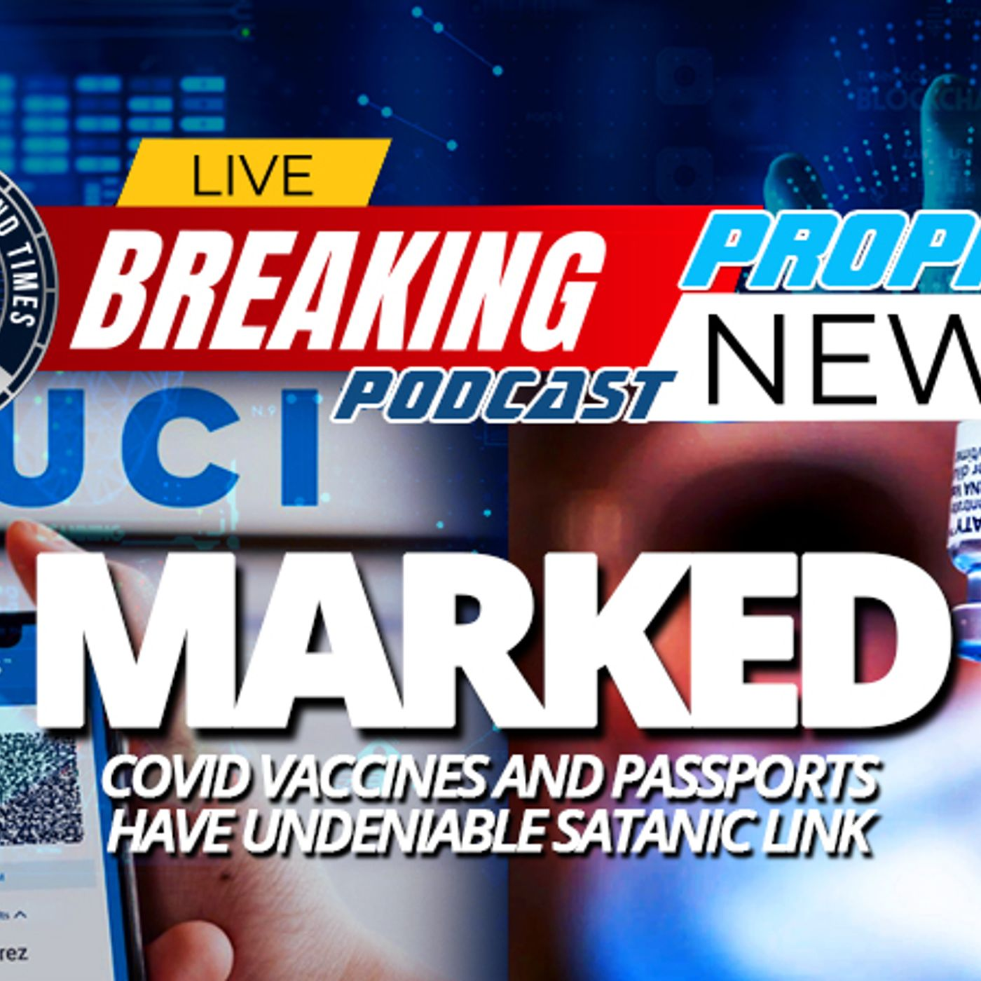 NTEB PROPHECY NEWS PODCAST: The COVID Vaccines And The Vaccine Passports Have A Stunning Connection To The Coming Antichrist And 666