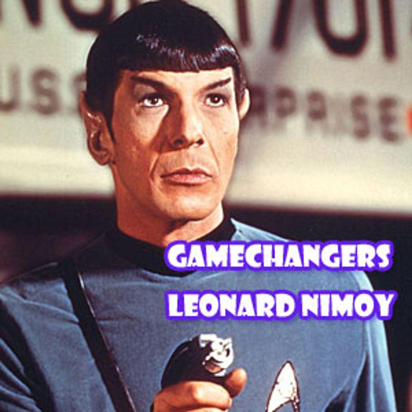 Game Changers Episode 2 Leonard Nimoy