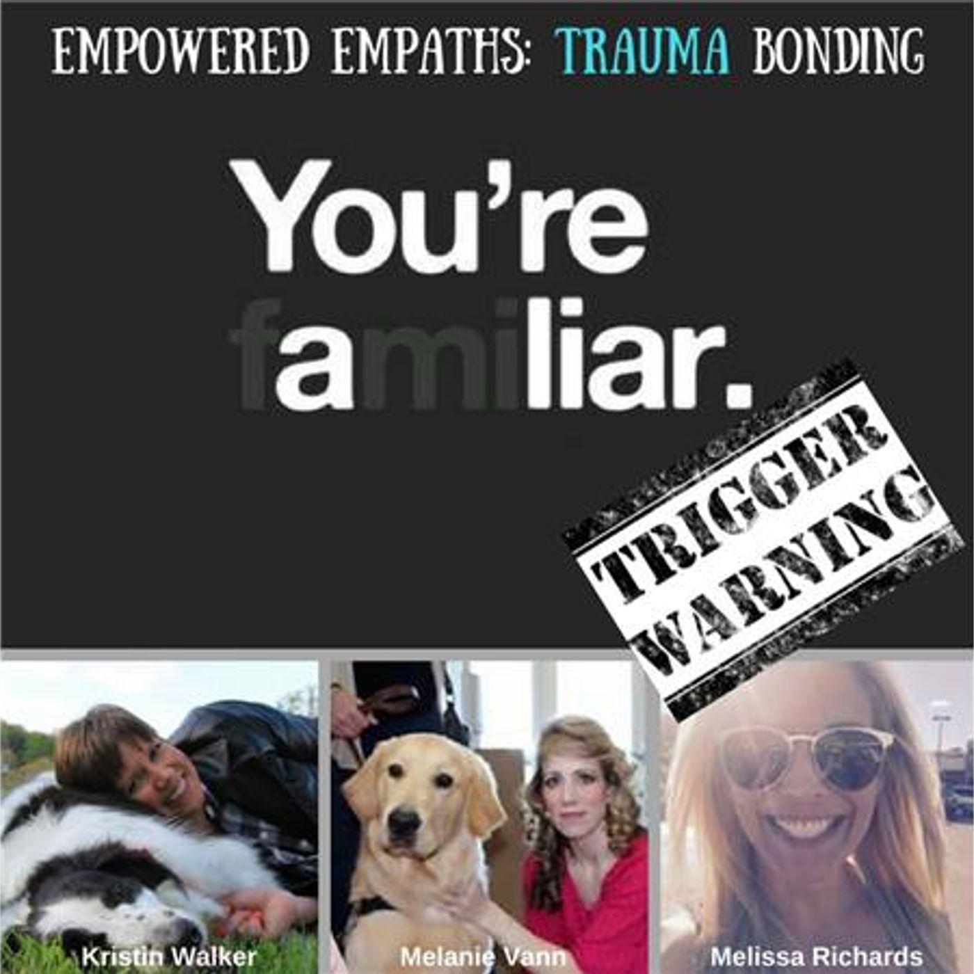 Mental Health News Radio - Empowered Empaths: Trauma Bonding