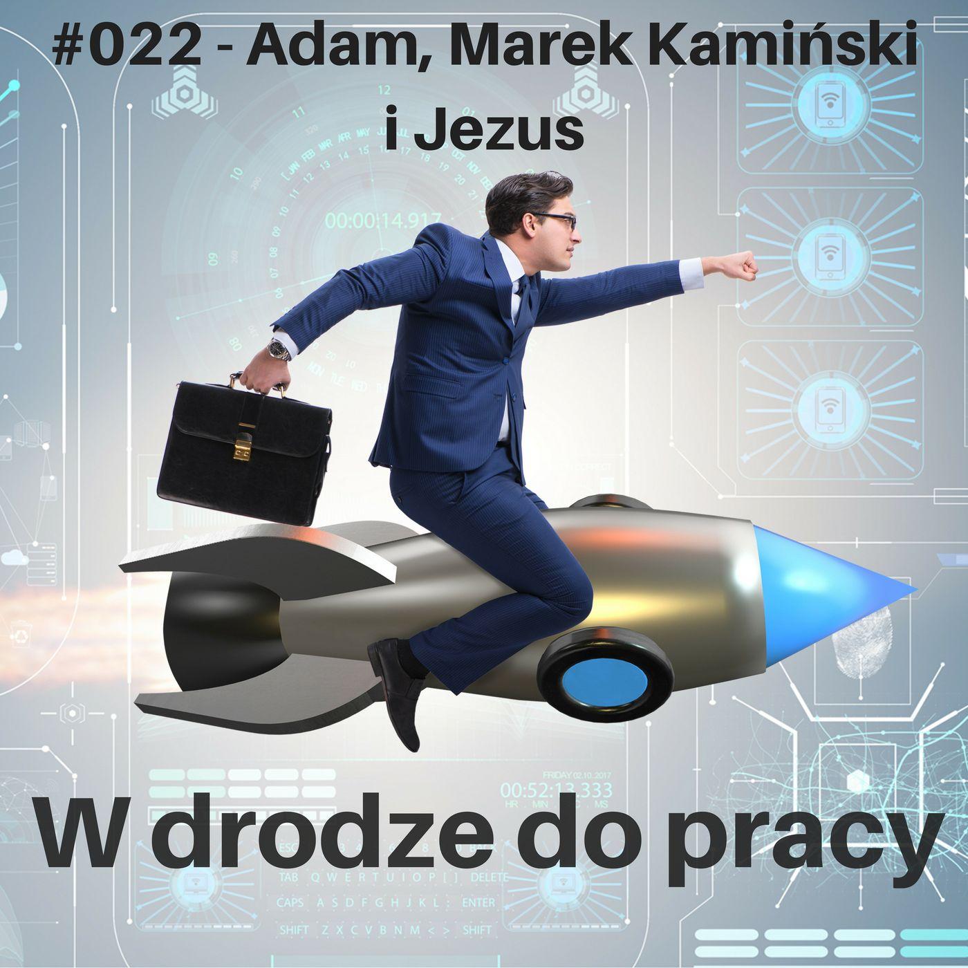 #022 - Co łączy Adama, Marka Kamińskiego i Jezusa... czyli o stylach myślenia wg FRIS®