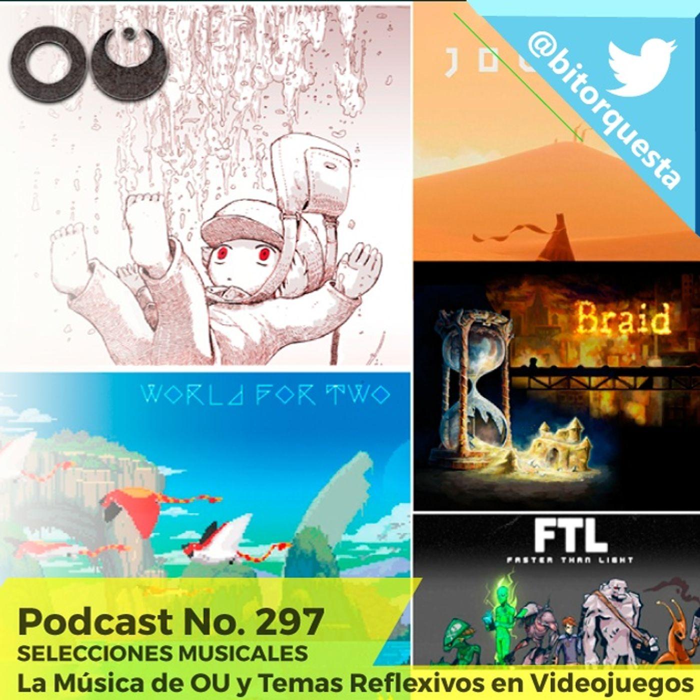 297 - La Música de OU & Temas Reflexivos y tranquilos en los Videojuegos