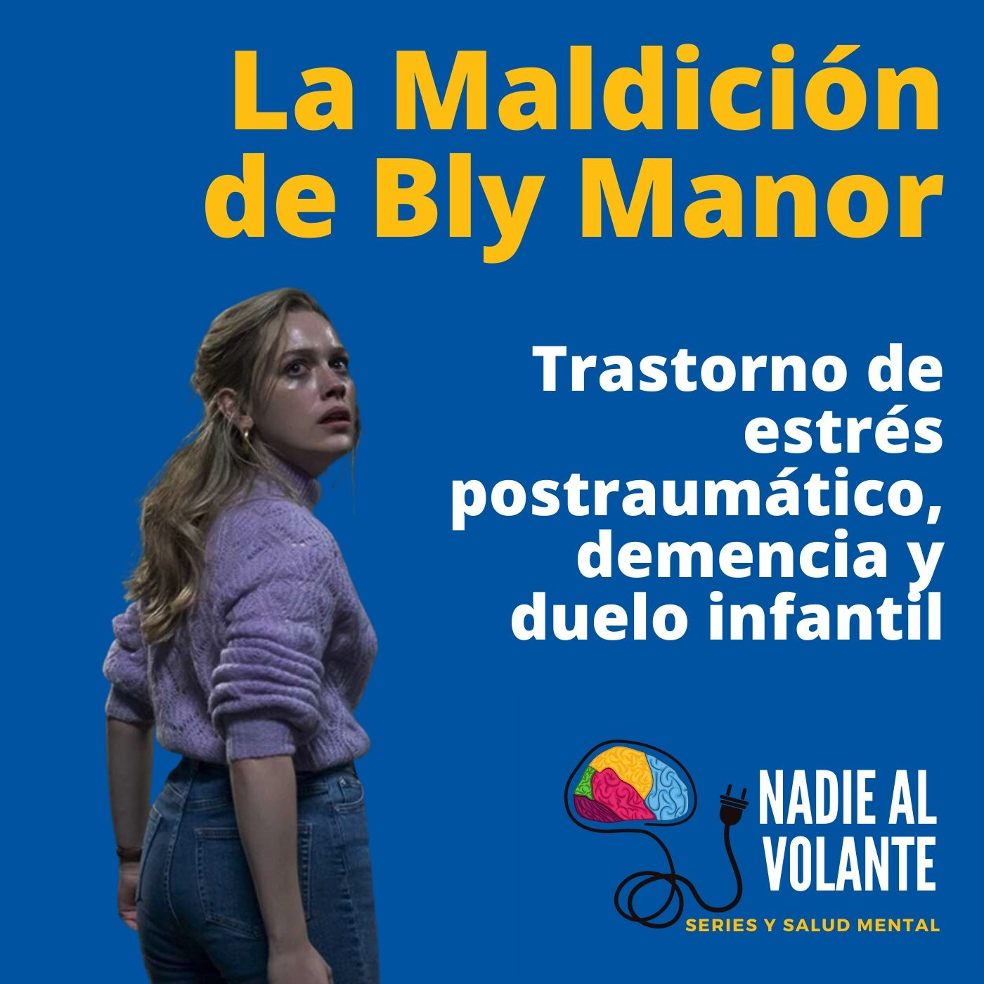 La Maldición de Bly Manor, el Trastorno de Estrés Postraumático, la demencia y el duelo infantil