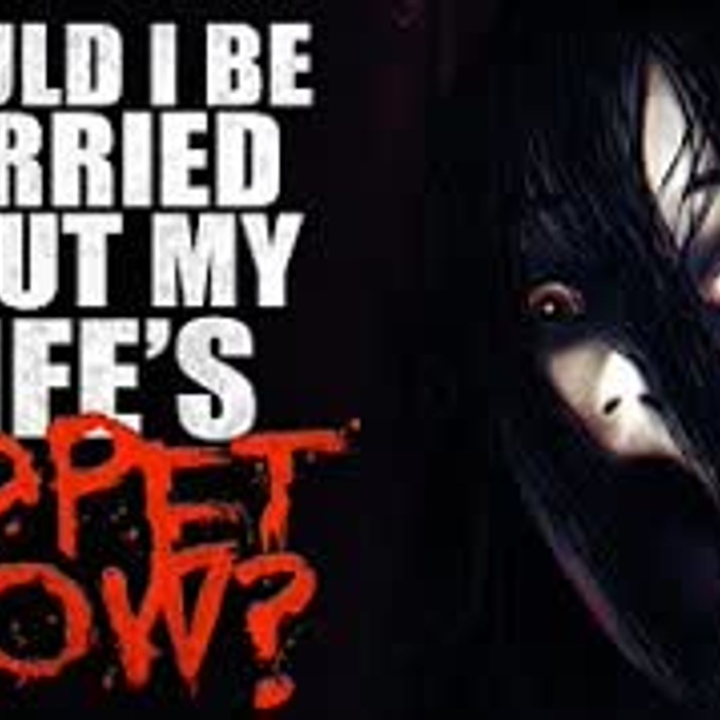 """""""Should I be worried about my wife's puppet show?"""" Creepypasta"""