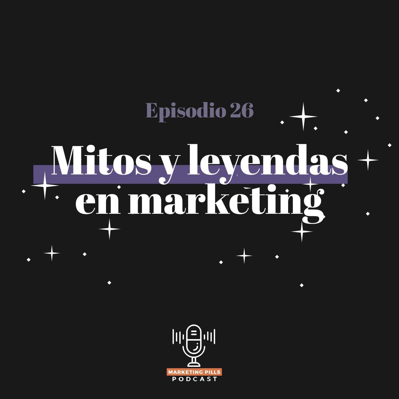 🎃 Episodio 26 - Mitos Y Leyendas De Marketing