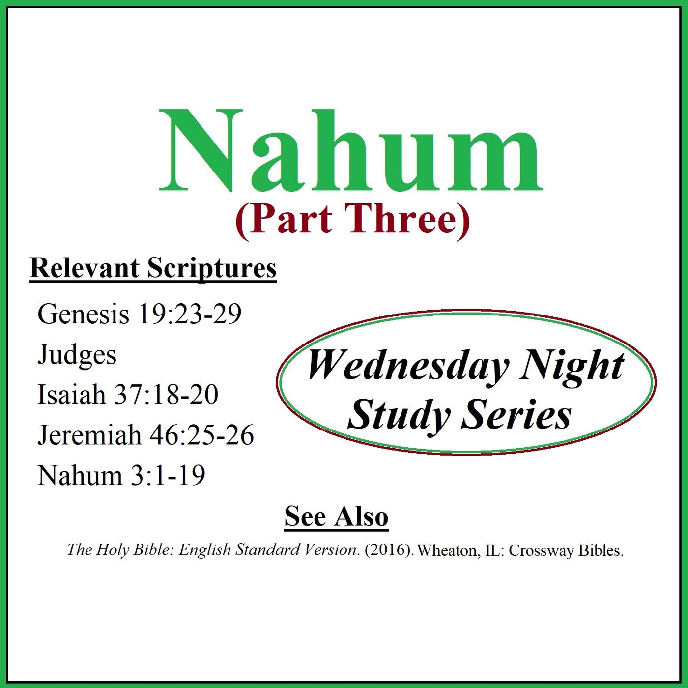 Wednesday Night Study Series - Nahum Part 3 - Weed, Women in Combat, NFL