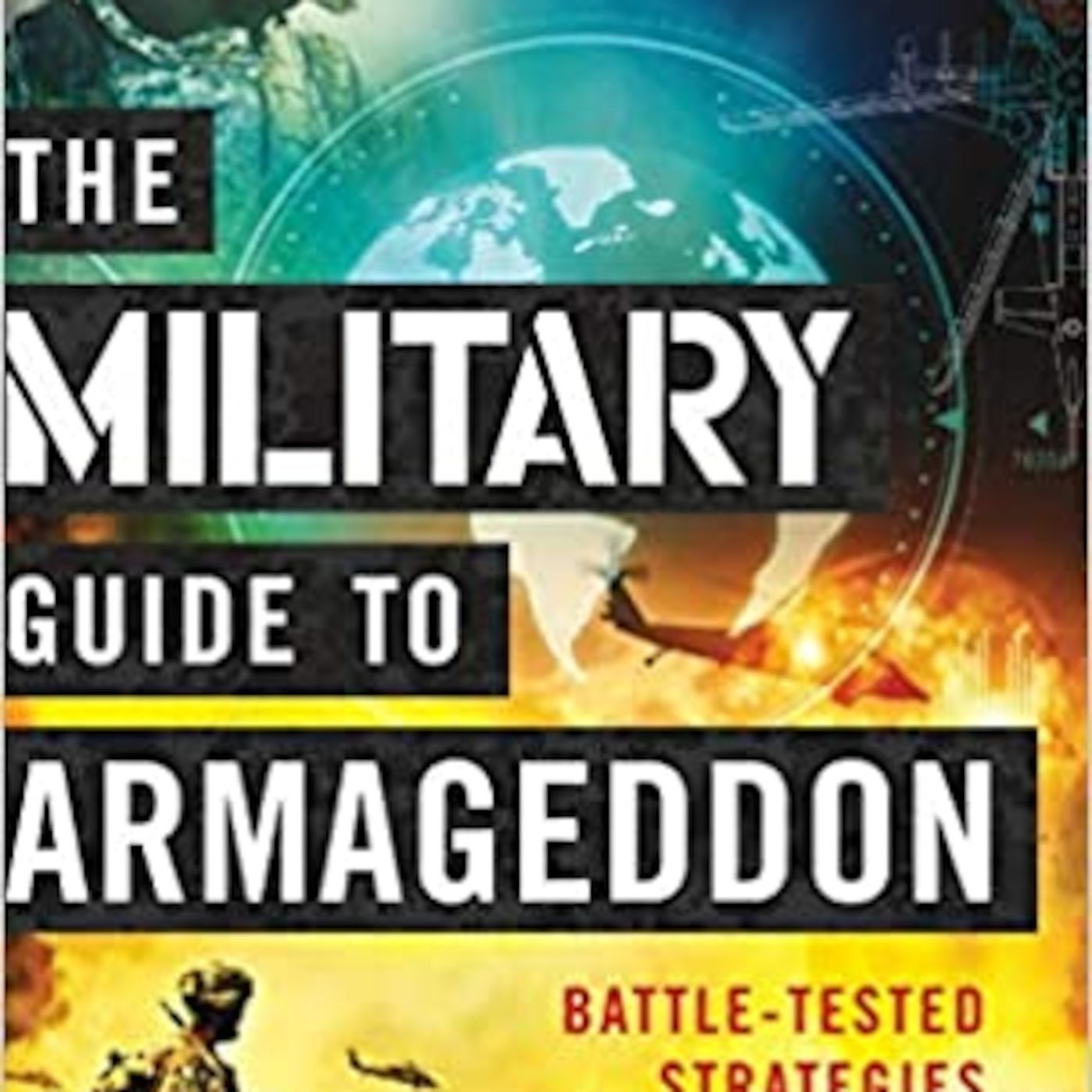 Episode 832: The Military Guide to Armageddon