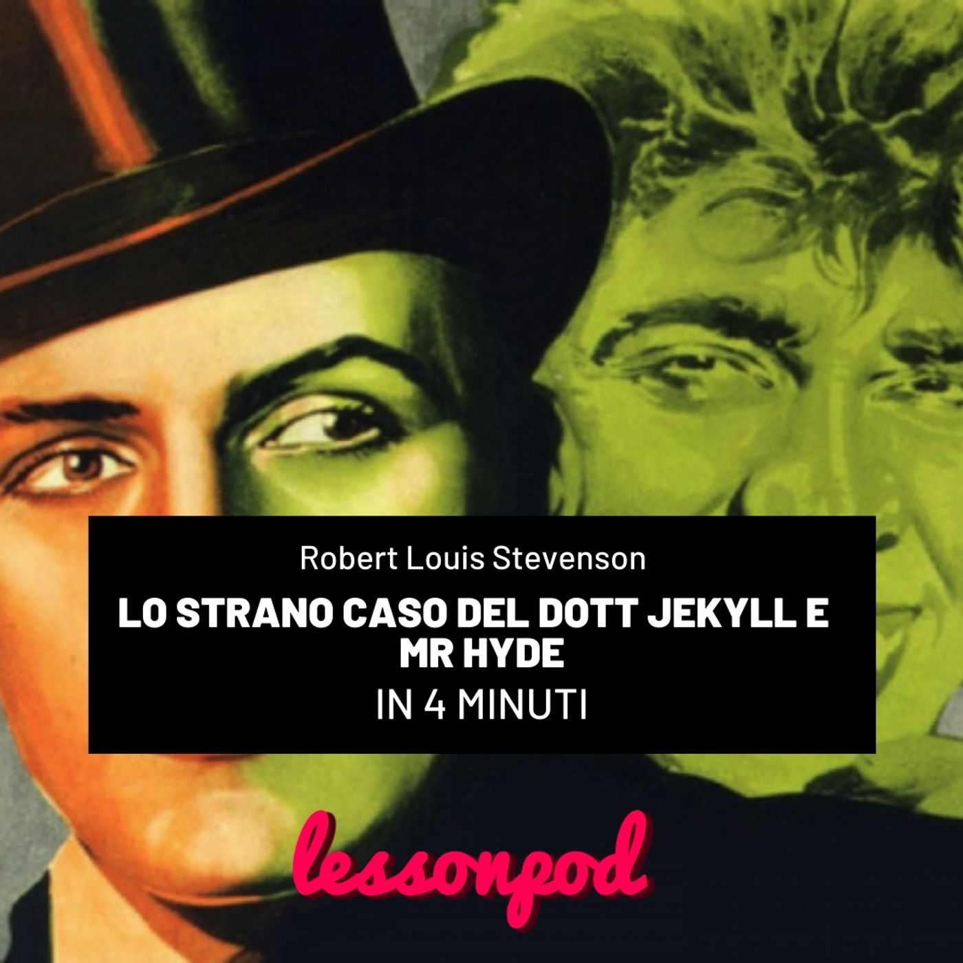 Lo strano caso del dottor Jekyll e del signor Hyde in 4 minuti