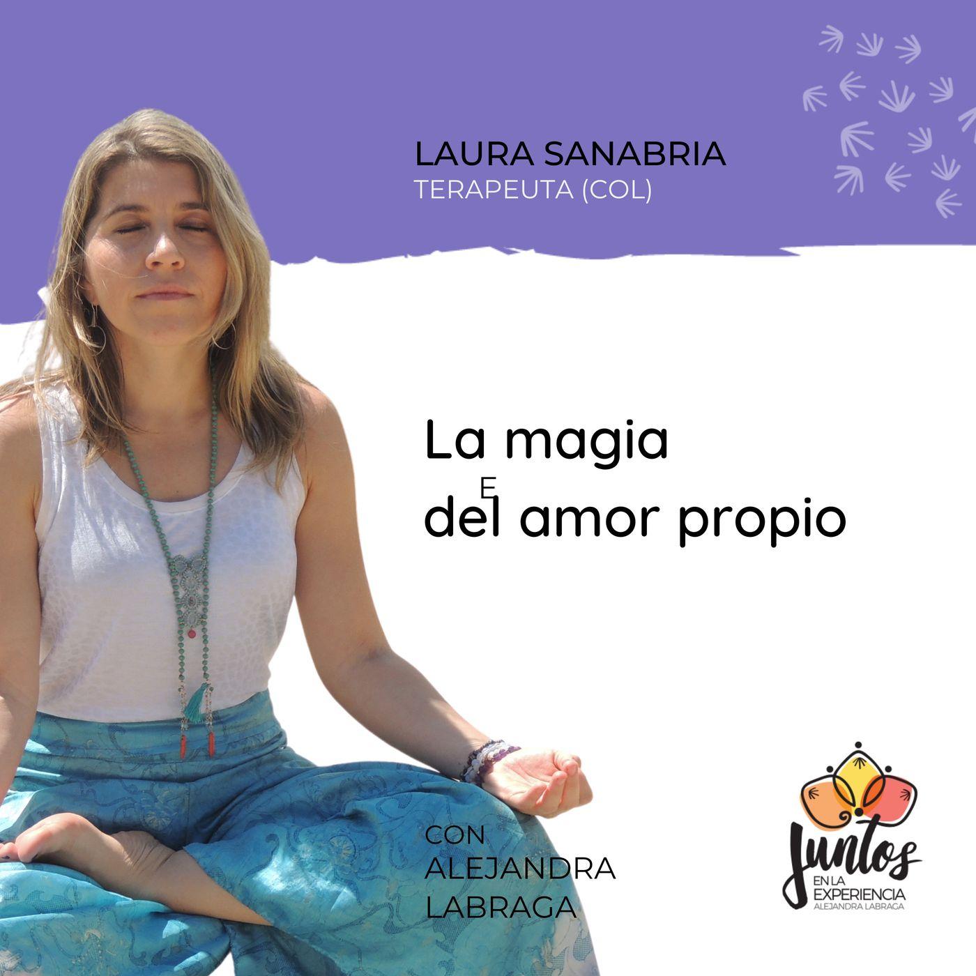 Ep. 072 - La magia del amor propio con Laura Sanabria