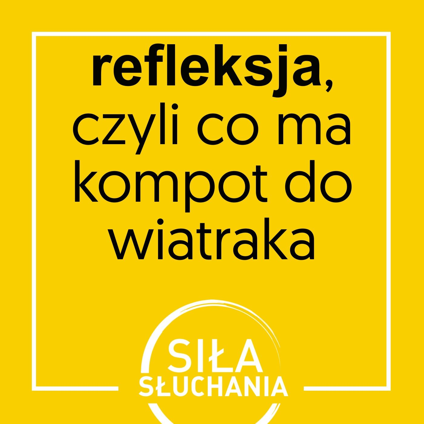 Refleksja, czyli co ma kompot do wiatraka