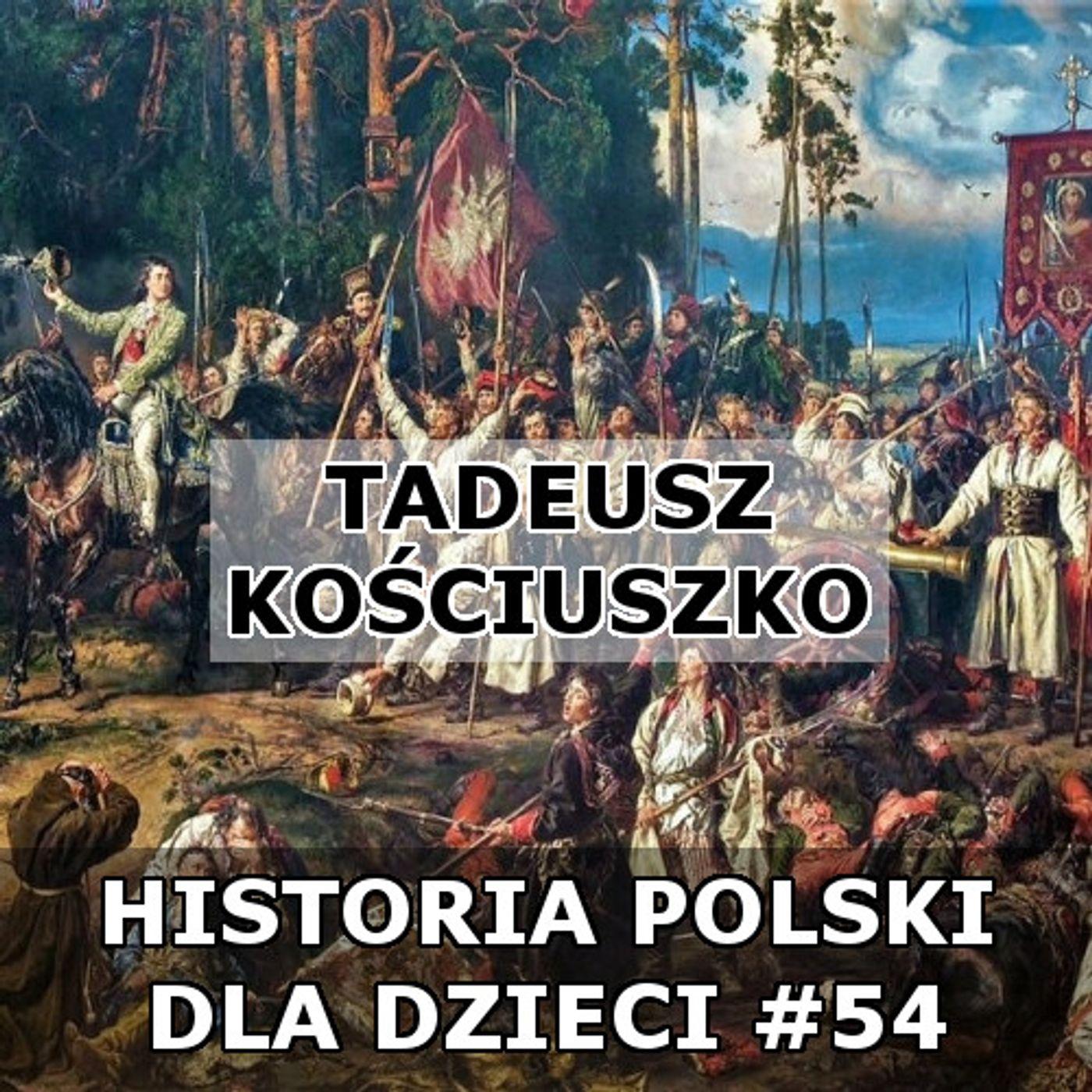 54 - Tadeusz Kościuszko