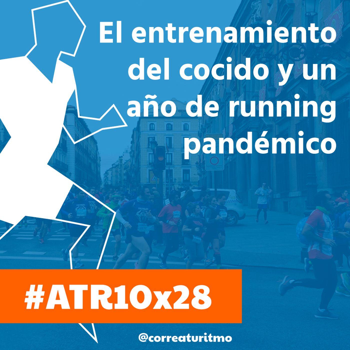 ATR 10x28 - El entrenamiento del cocido y un año de running pandémico