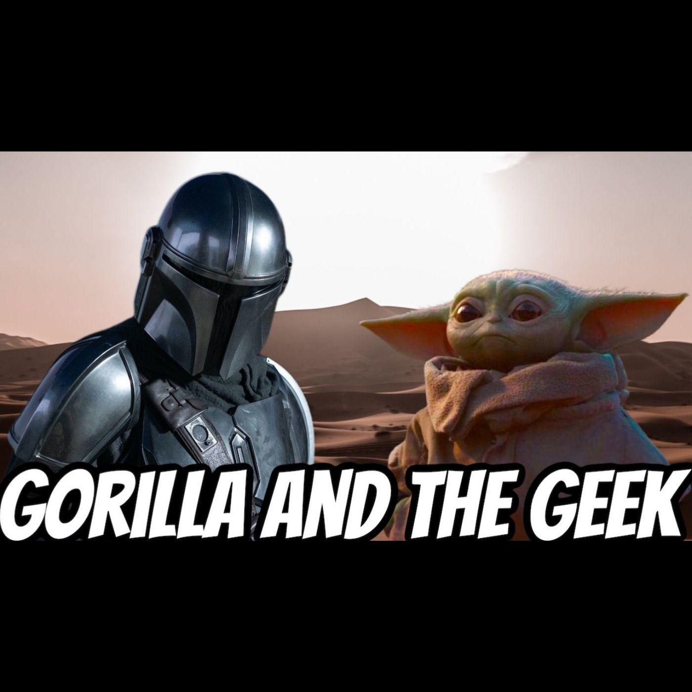 The Mandalorian Season 1 Discussion - Gorilla and The Geek Episode 34