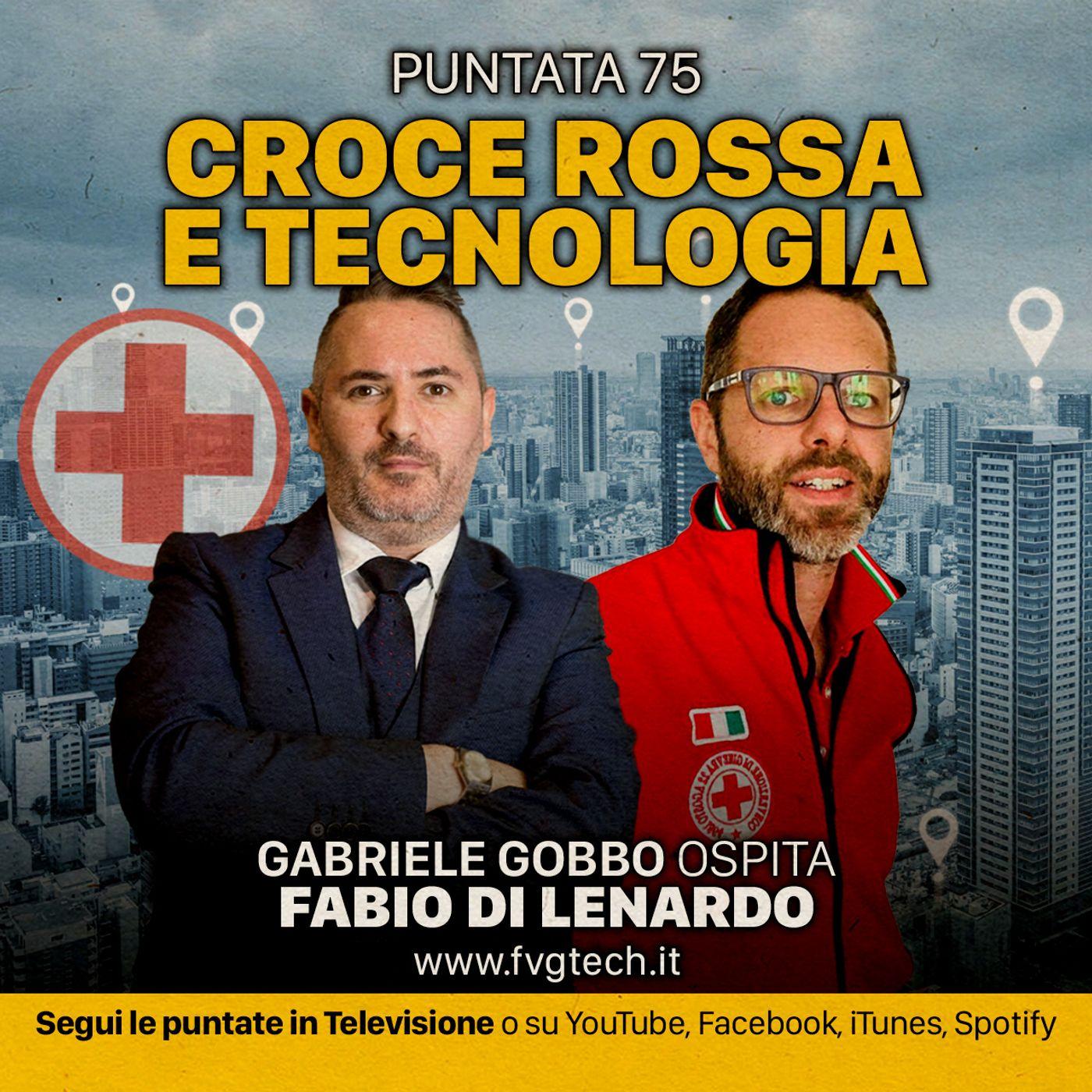 75 - Croce Rossa e tech per emergenze. Ospite Fabio Di Lenardo