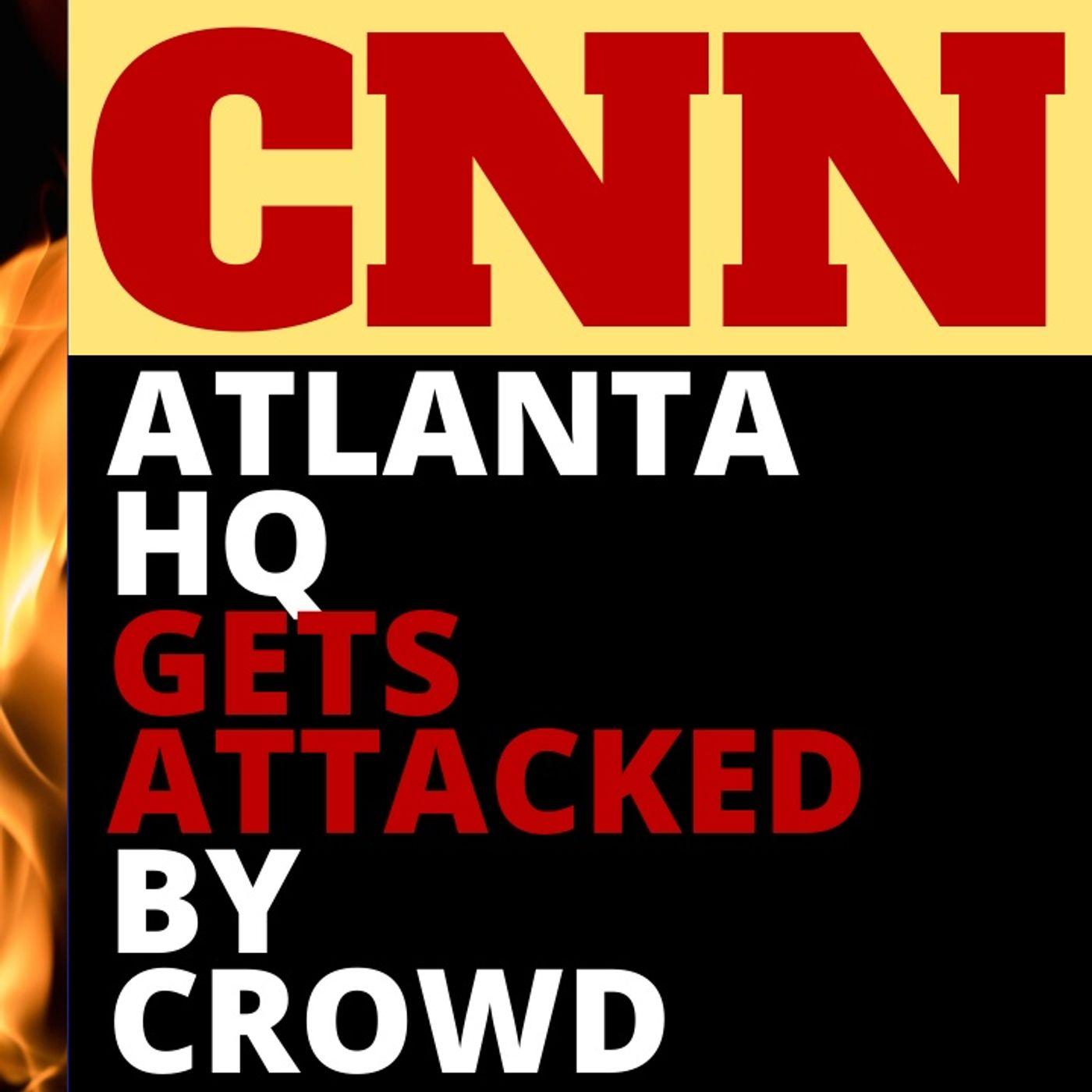 CNN ATLANTA HQ ATTACKED