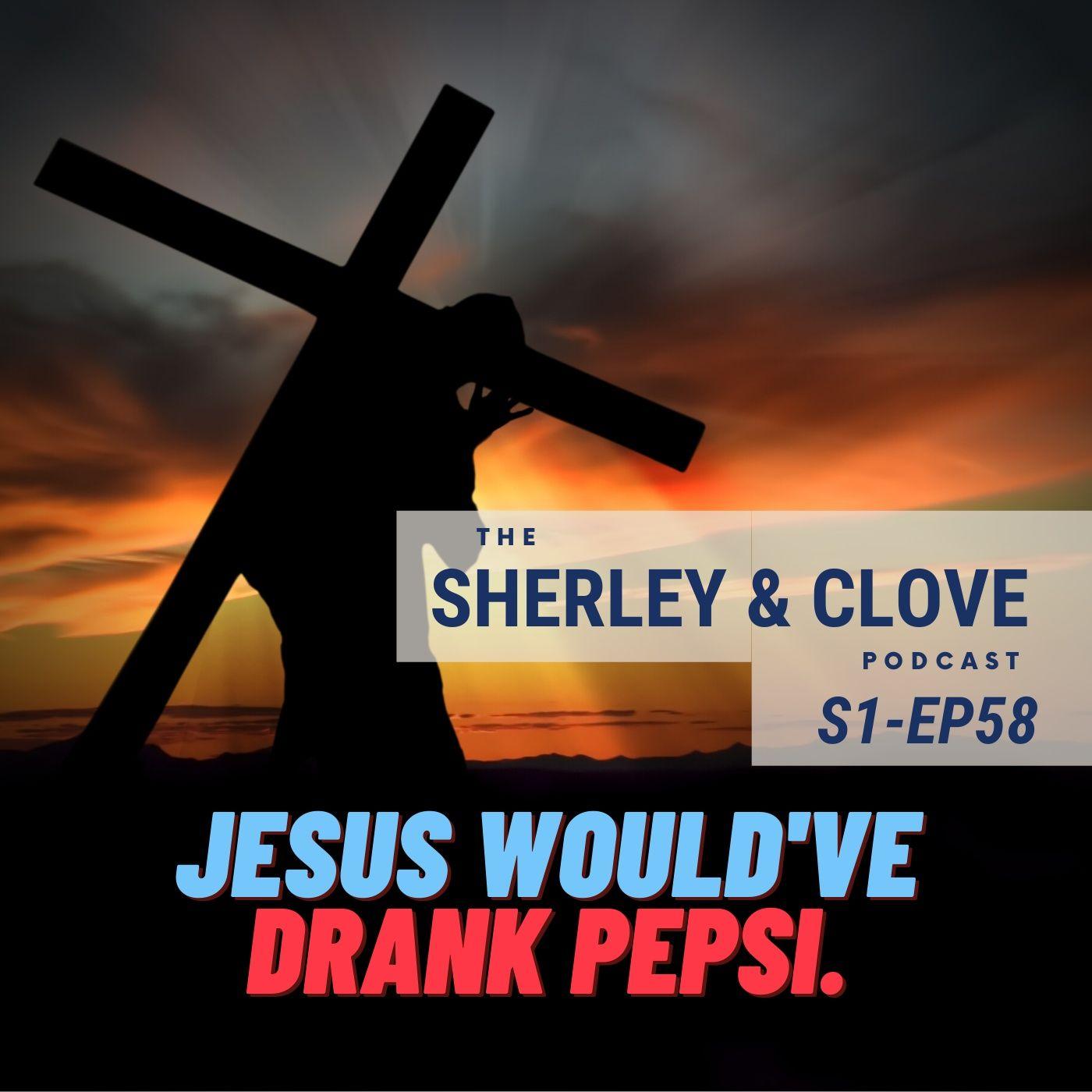 Jesus would've drank Pepsi