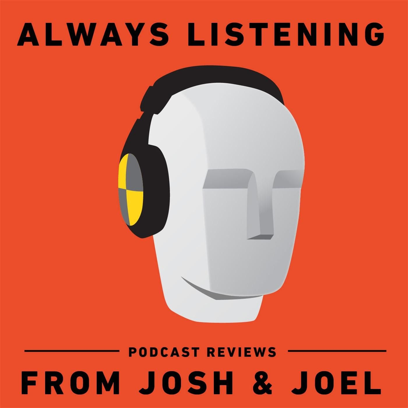 Always Listening: Podcast Reviews