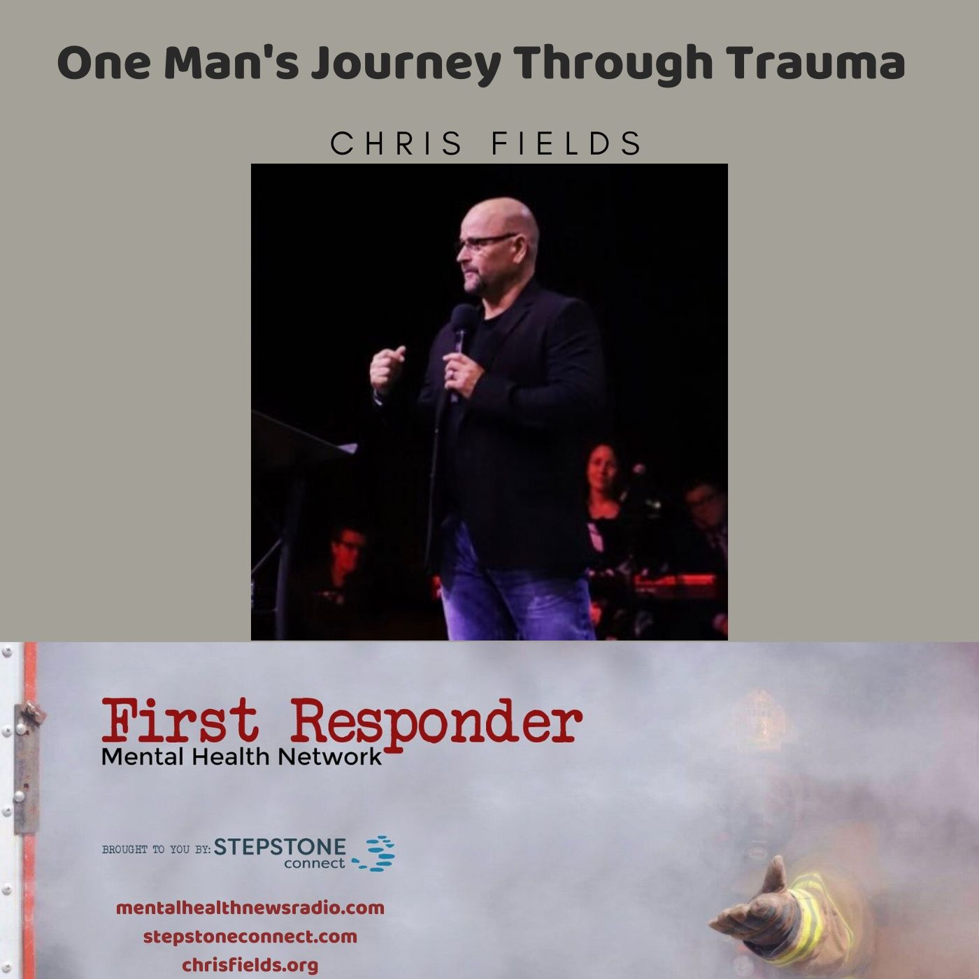 Mental Health News Radio - One Man's Journey Through Trauma with Chris Fields