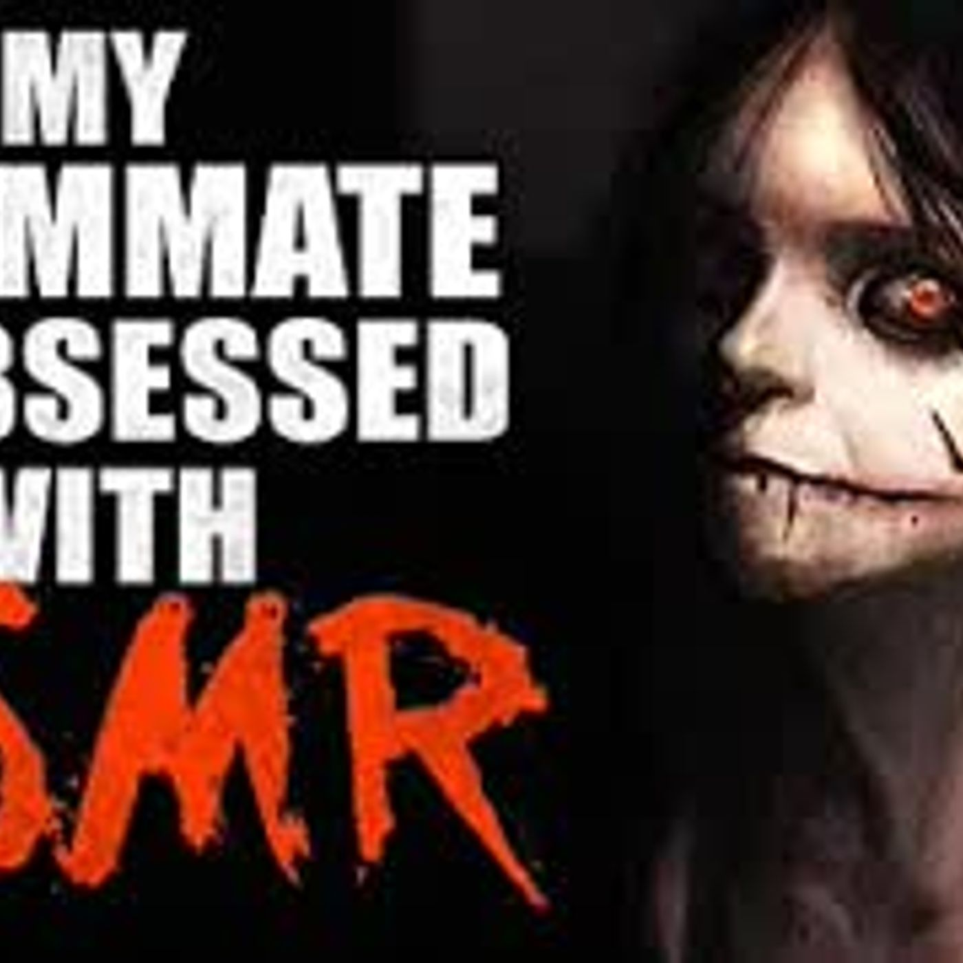 """My roommate is obsessed with ASMR is illegal"" Creepypasta"