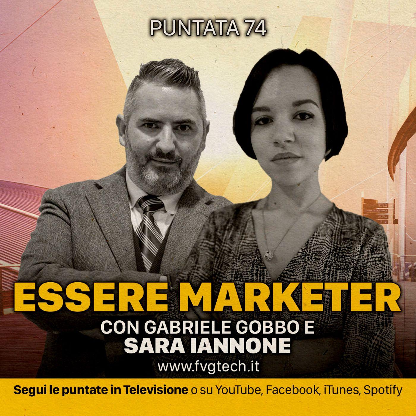 74 - Essere digital marketer. Ospite Sara Iannone