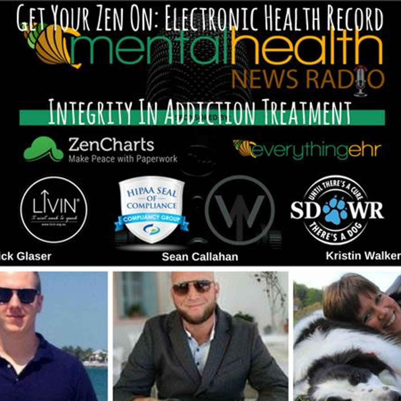 Mental Health News Radio - Get Your Zen On: Electronic Health Record Integrity In Addiction Treatment