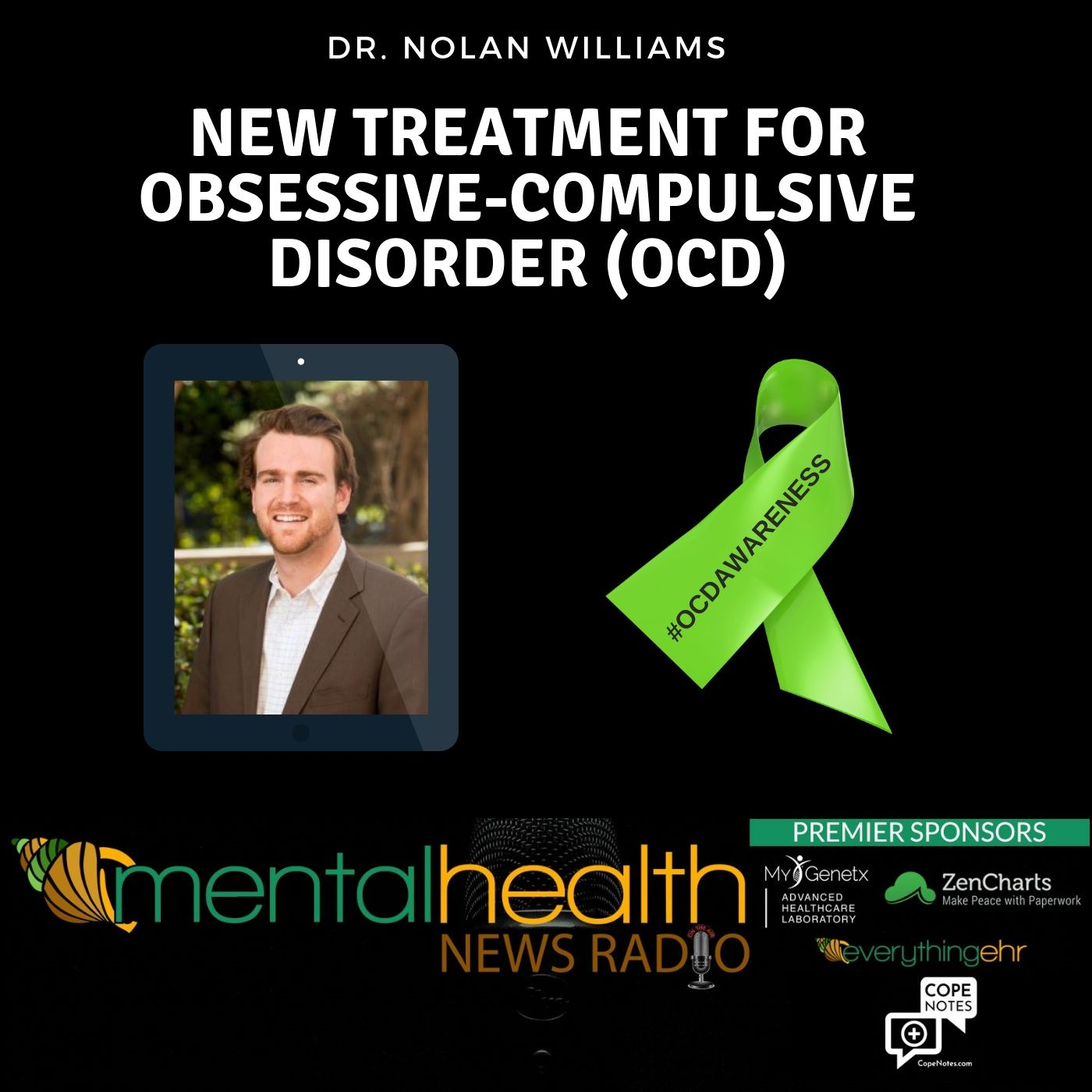 Mental Health News Radio - New Treatment for Obsessive-Compulsive Disorder with Dr. Nolan Williams