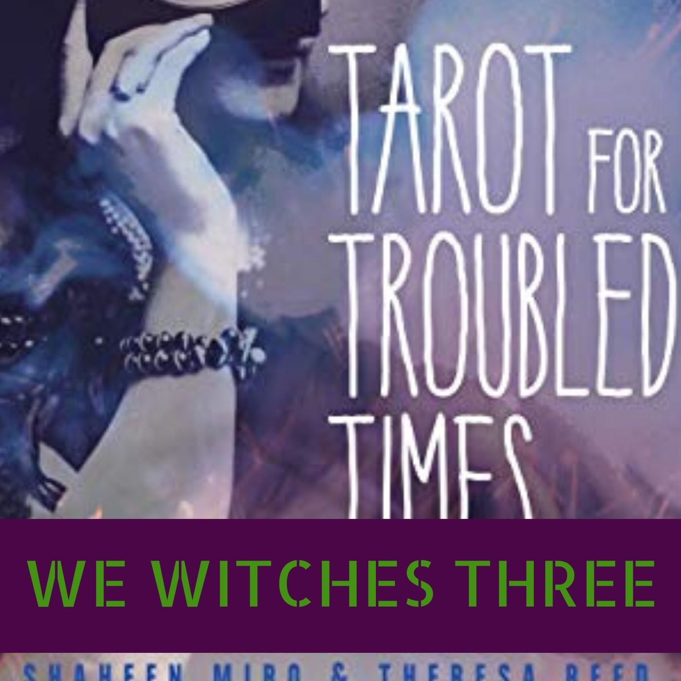 🃏 Theresa Reed and Shaheen Miro - Tarot for Troubled Times 🔮