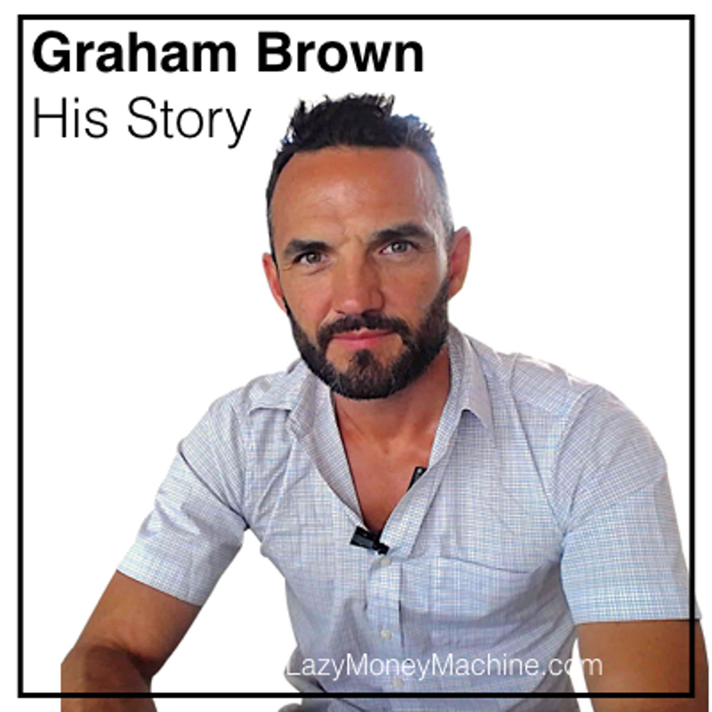 45: Lifestyle vs Investment Business, Graham's story