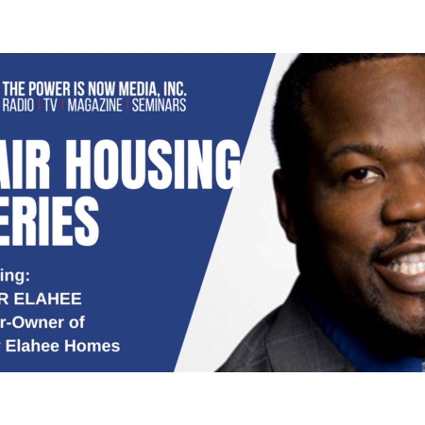 The Power Is Now Media Fair Housing Series 2021: Ameer Elahee
