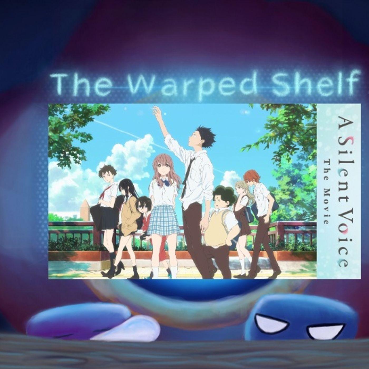 The Warped Shelf - A Silent Voice: The Movie