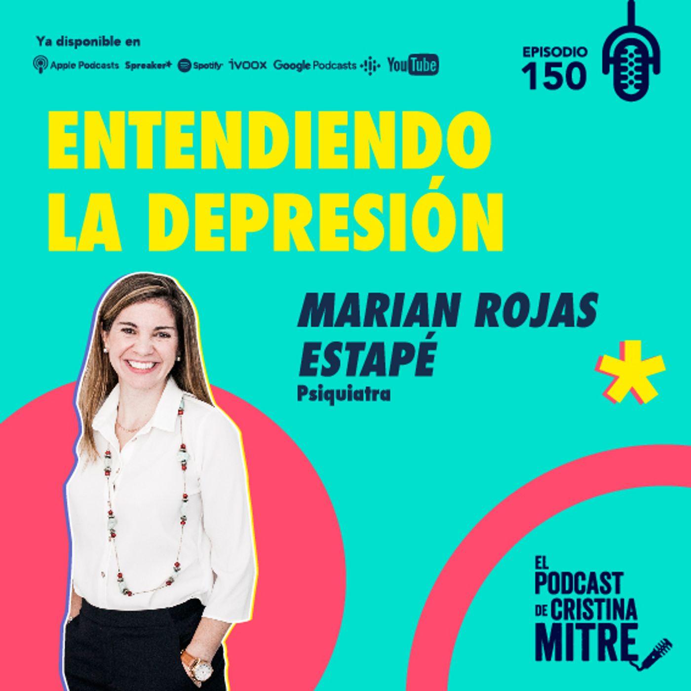 Entendiendo la depresión con la Dra. Marian Rojas Estapé. Episodio 150