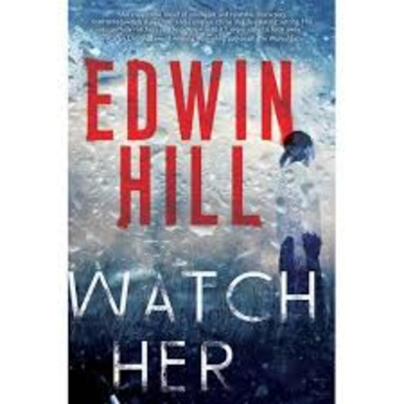 Edwin Hill - WATCH HER BOOK 3 in the Hester Thursby series