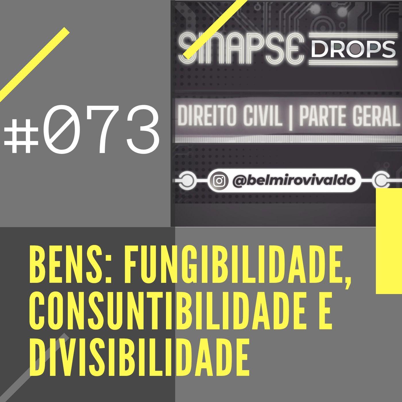 073   Bens - infungibilidade, consuntibilidade e divisibilidade.
