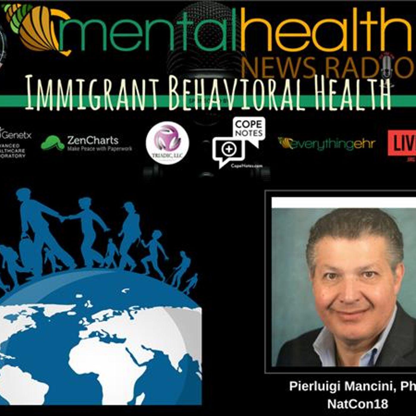 Mental Health News Radio - Immigrant Behavioral Health with Pierluigi Mancini, PhD