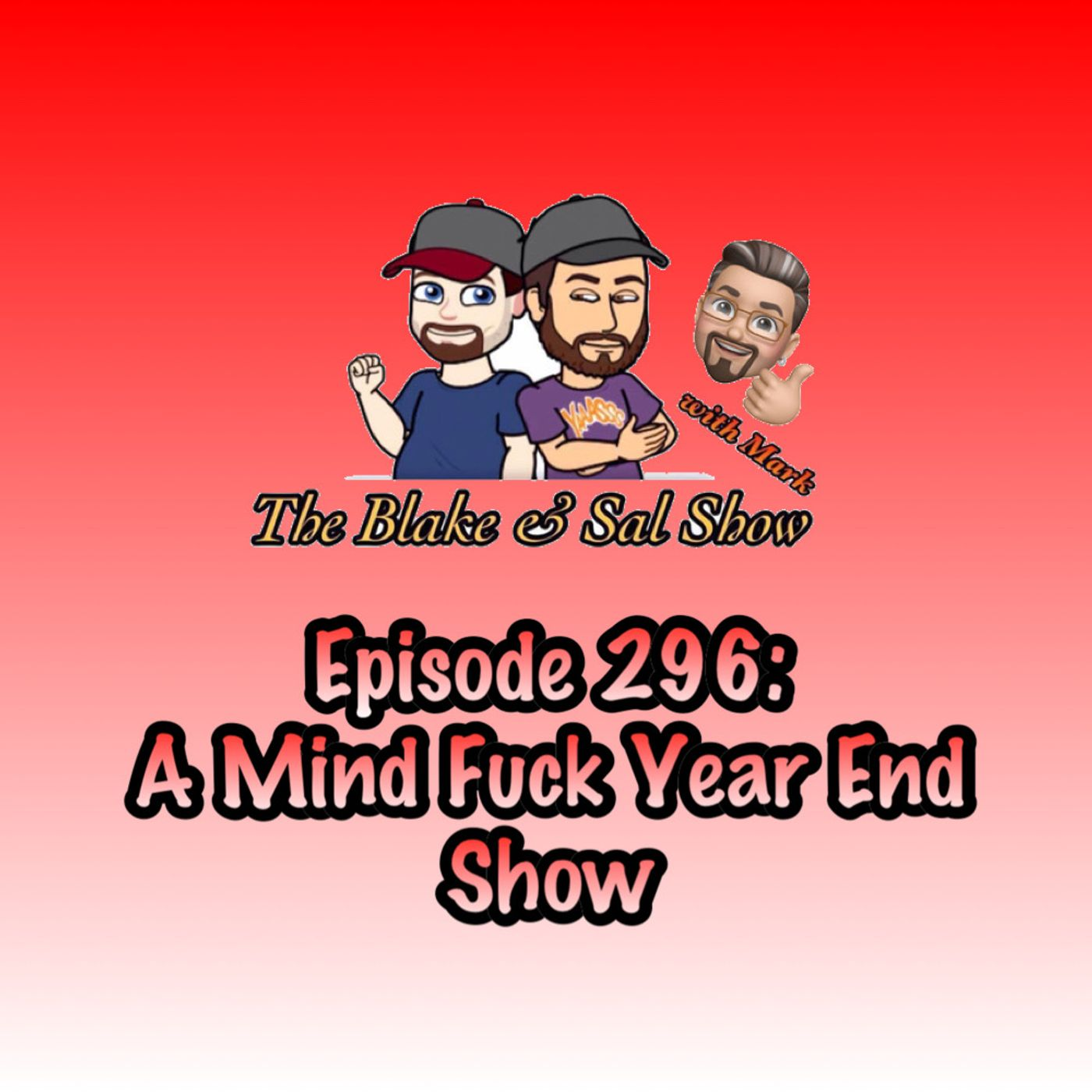 Episode 296: A Mind F*ck Year End Show (Special Guest: Kyle Crane)