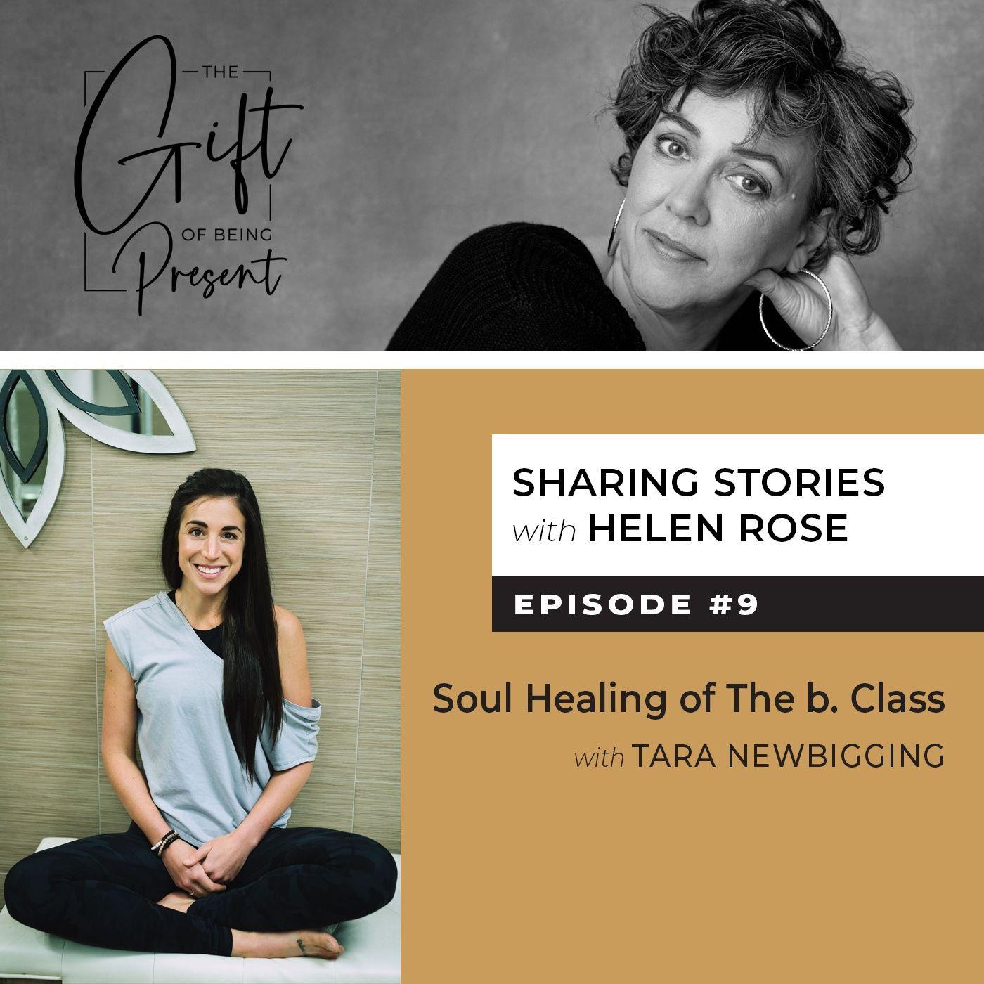 Soul Healing of The b. Class with Tara Newbigging