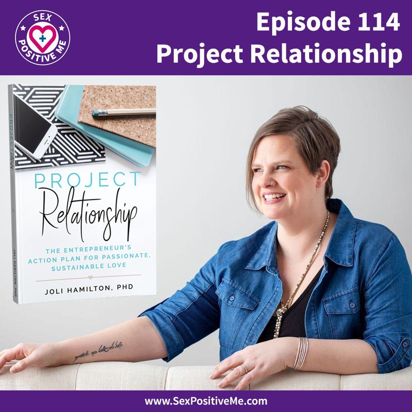 Sex Positive Me - E114: Project Relationship