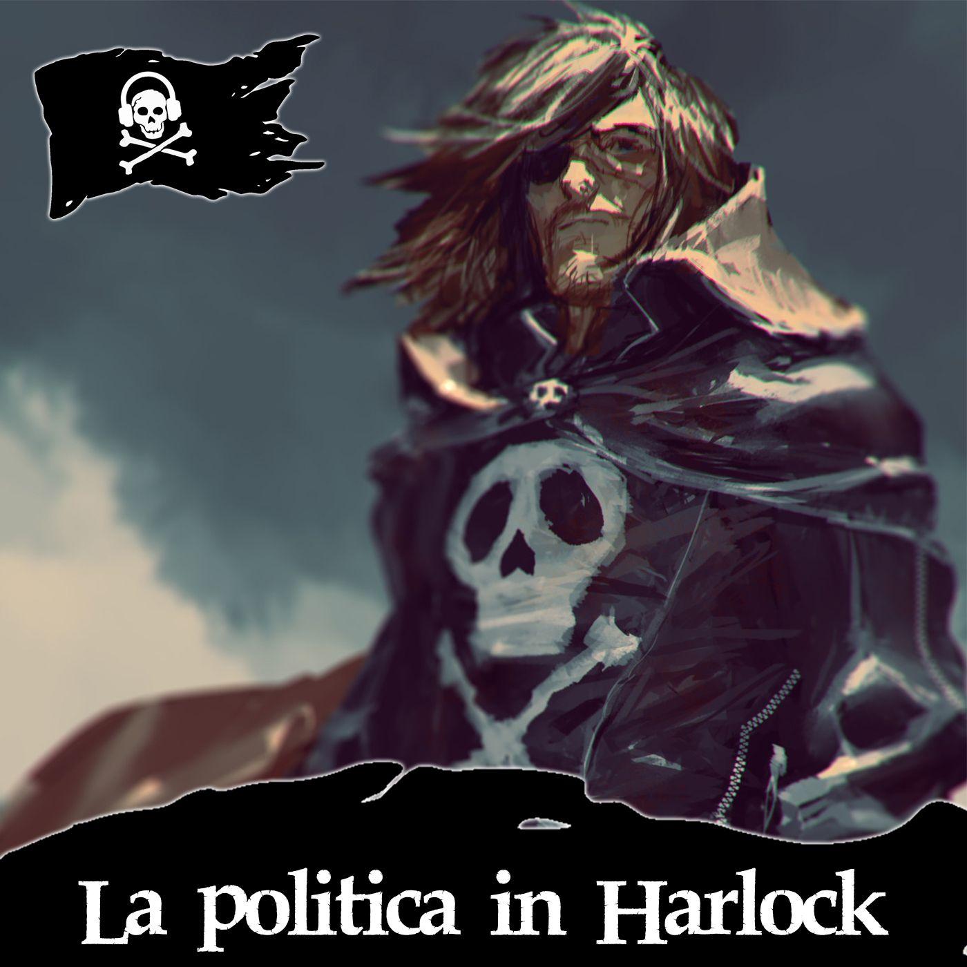 38 - La politica in Harlock, con Fabio Pennacchi