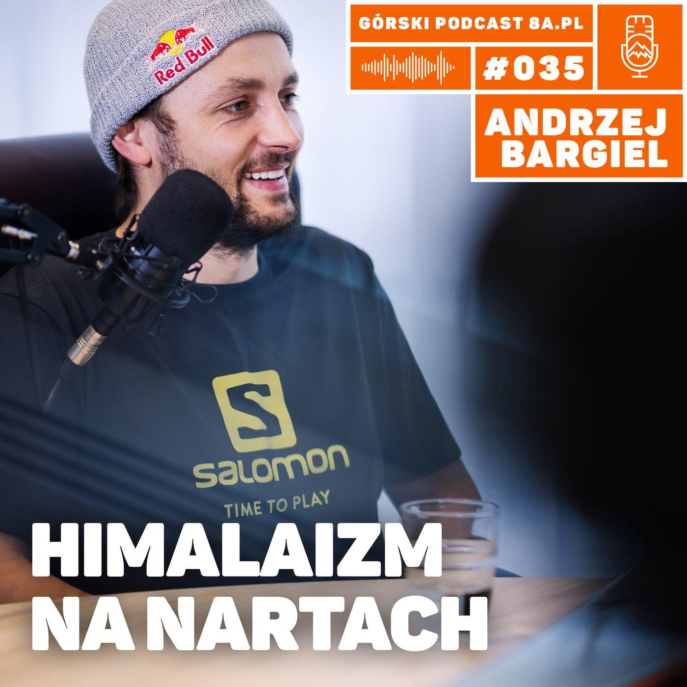 #035 8a.pl - Andrzej Bargiel - Salomon. Himalaizm na nartach.