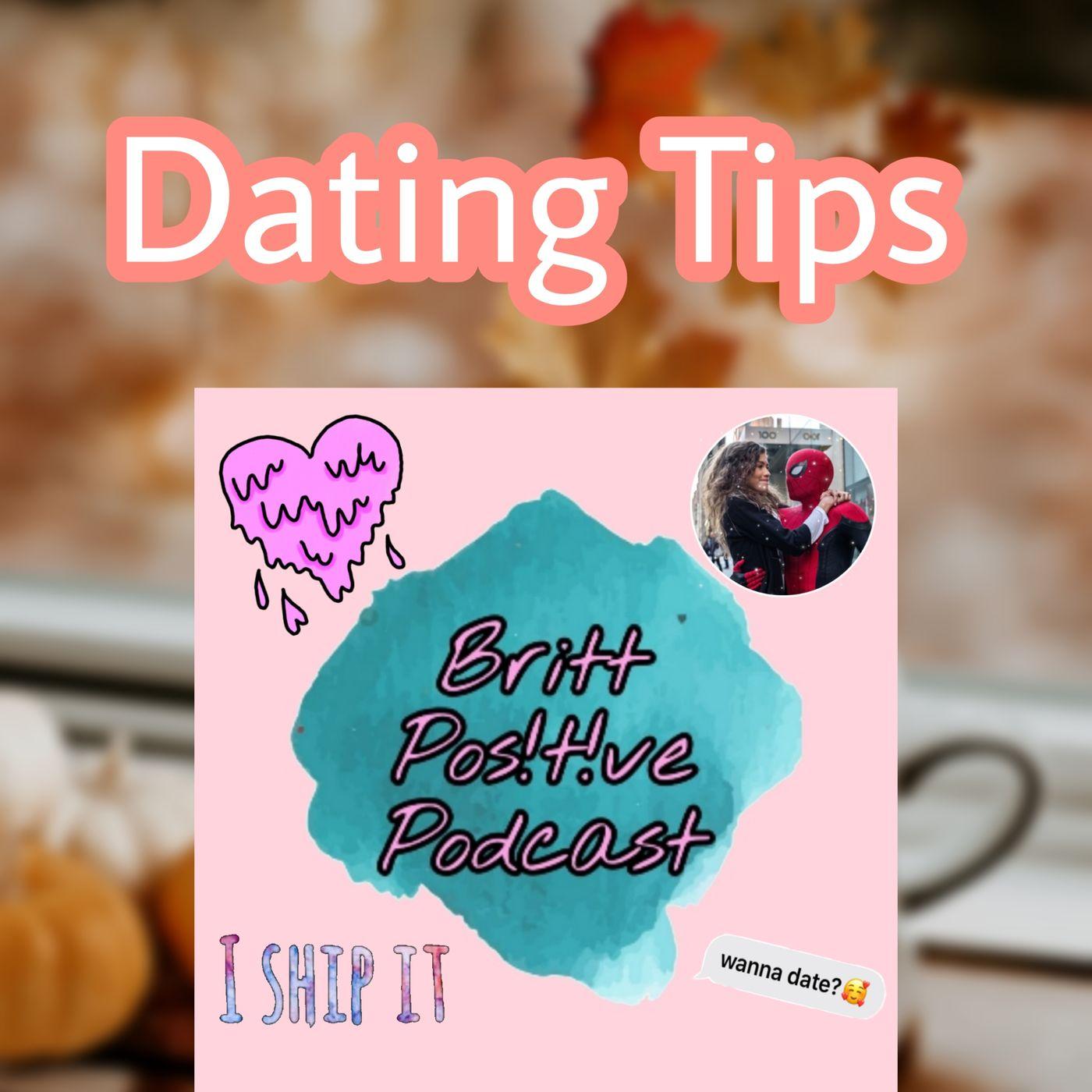 DATING TIPS| BRITTPOSITIVEPODCAST EPISODE #34| SEASON 2