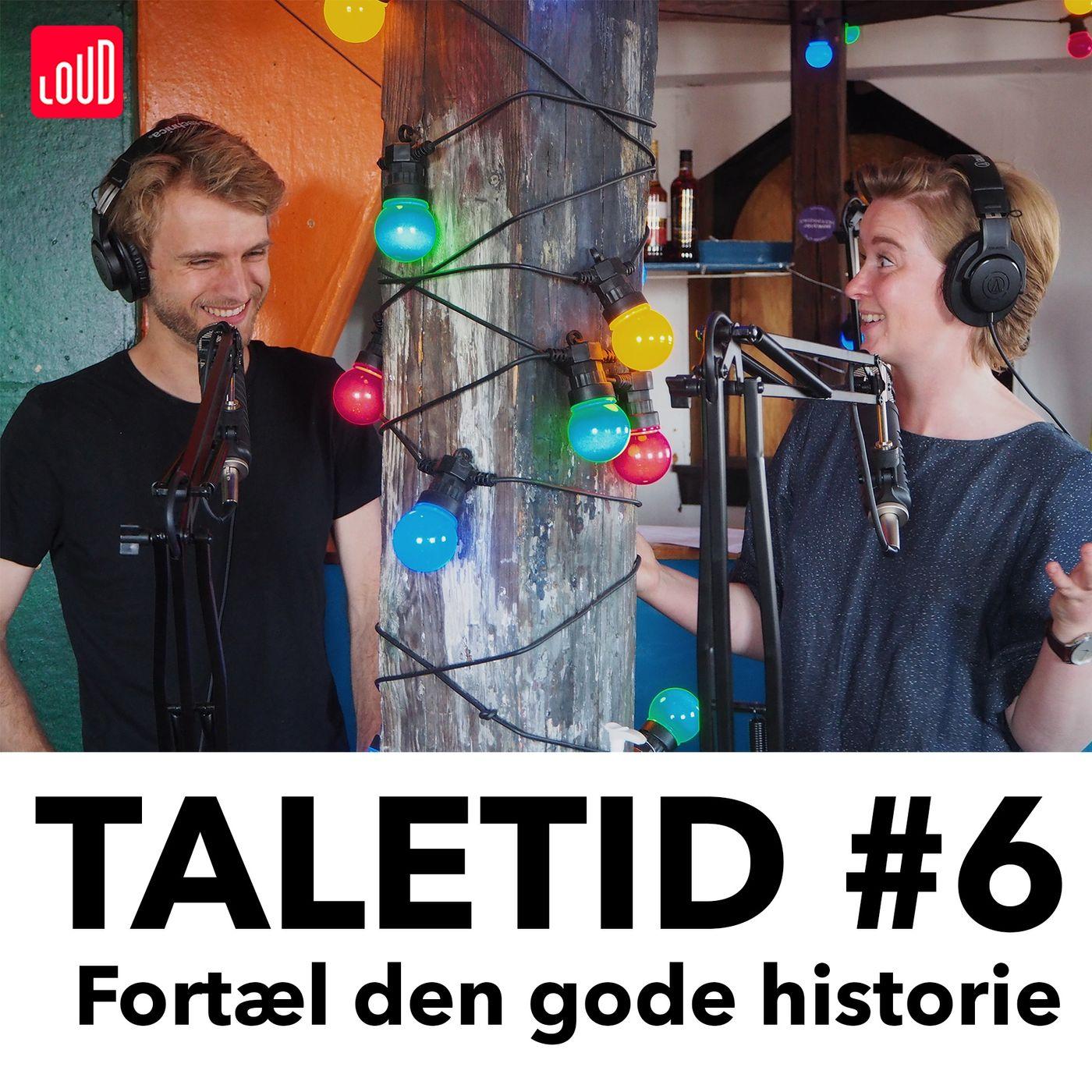 #6 - Fortæl den gode historie