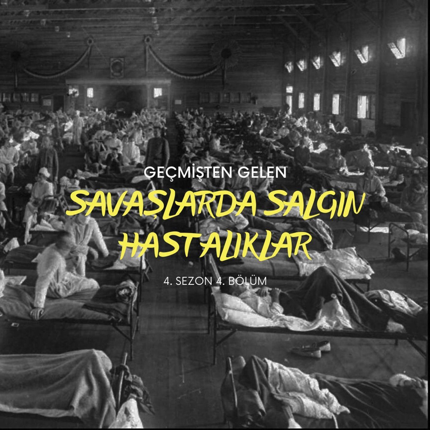 SALGINLAR.04 - Savaşlarda Salgın Hastalıklar