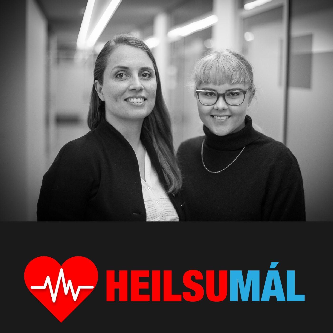 Heilsumál 06 - Endómetríósis - Silja Aðalsteinsdóttir & Hafdís Einarsdóttir